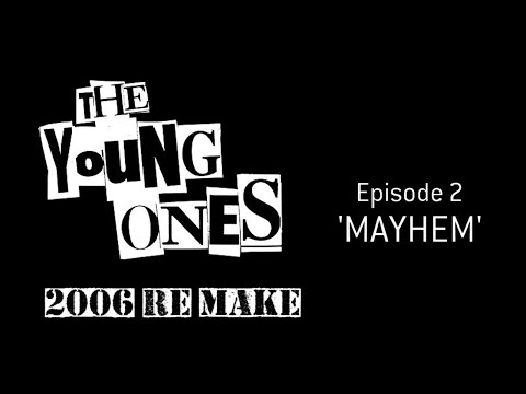 The Young Ones [2006] | Episode 2 - 'Mayhem'