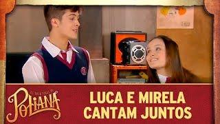 Luca e Mirela cantam juntos | As Aventuras de Poliana