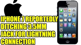 Apple iPhone 7 Reportedly Ditching 3.5mm Jack For Lightning Connection, iPhone, Apple, iphone 7