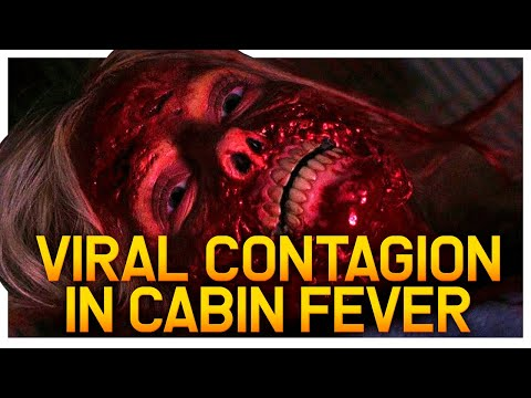 The Viral Contagion of Cabin Fever Explained | The Symptoms of and Syndrome that destroys flesh