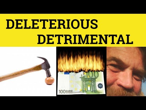 🔵 Detrimental and Deleterious - Detrimental Meaning - Deleterious Examples - Detremental Defined