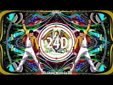 Queen - The Show Must Go On (24D AUDIO)🎧  (Use Headphones)
