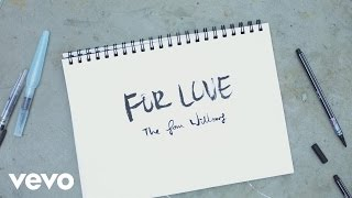 The Sam Willows - For Love (Official Lyric Video)