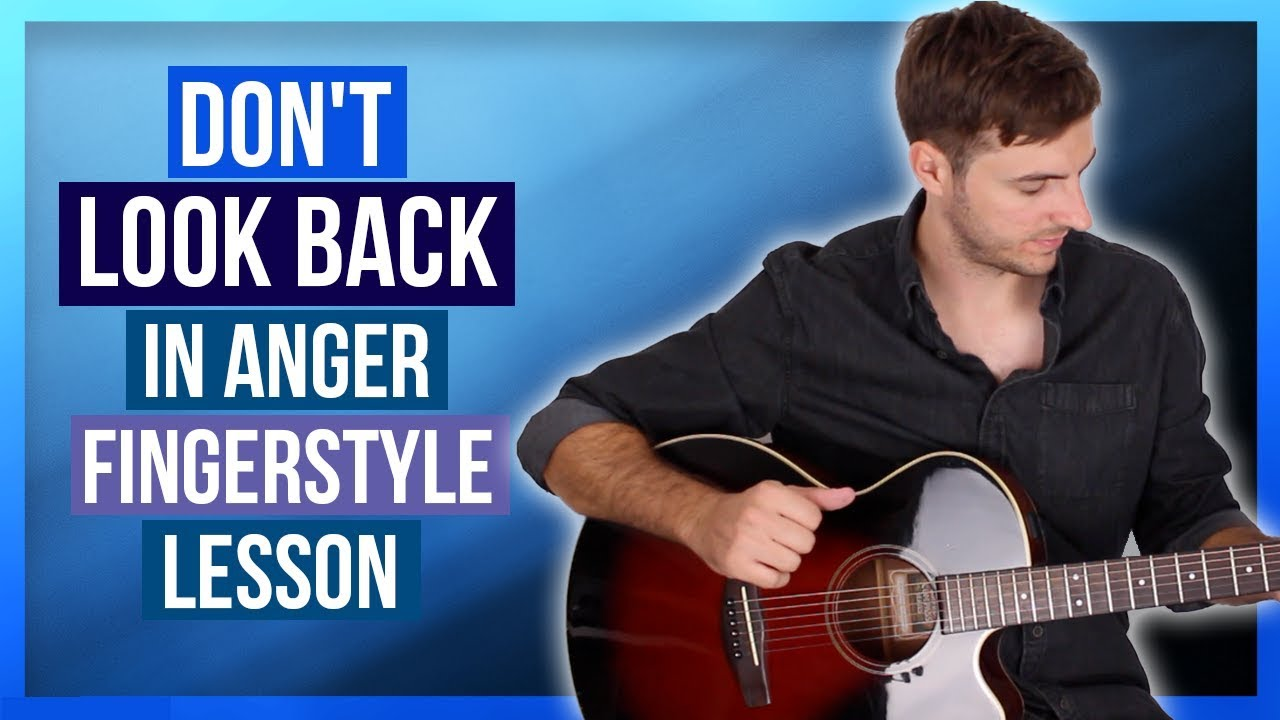 Don't Look Back In Anger by Oasis – Fingerstyle Guitar Lesson (Advanced)