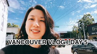 VANCOUVER VLOG  DAY 5
