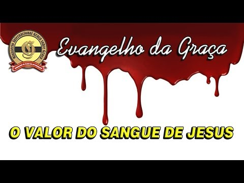 O VALOR DO SANGUE DE JESUS