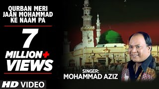 Qurban Meri Jaan Mohmmad Ke naam Par Full (HD) Songs || Mohd. Aziz || T-Series Islamic Music