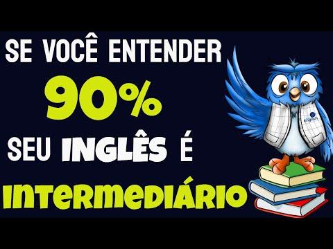 Se você entender 90% do vídeo seu INGLÊS é INTERMEDIÁRIO