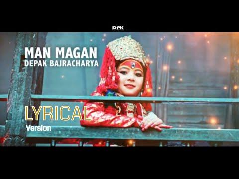 (MAN MAGAN - Nepali Lyrics Song | Deepak Bajracharya - Duration: 3 minutes, 51 seconds.)