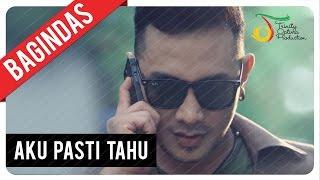 Bagindas - Aku Pasti Tahu | Official Video Clip Video