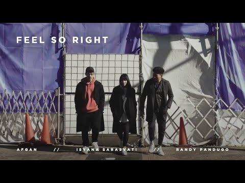 Afgan, Isyana Sarasvati, Rendy Pandugo – Feel So Right | Official Music Video