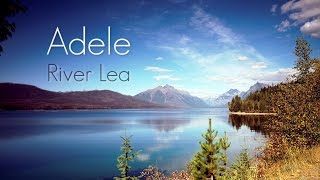 Adele - River Lea (LYRICS) [HQ Audio]
