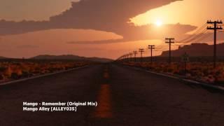 Mango - Remember (Original Mix)[ALLEY035]
