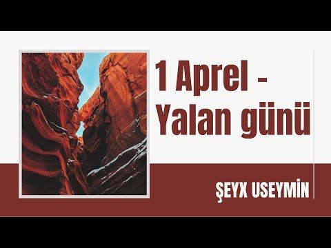 Şeyx Useymin - 1 Aprel - Yalan günü
