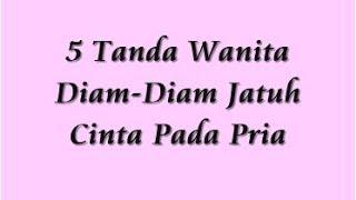 Video 5 Tanda Wanita Diam Diam Jatuh Cinta Pada Pria MP3, 3GP, MP4, WEBM, AVI, FLV Agustus 2019