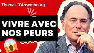 Thomas d'Ansembourg : Vivre avec nos peurs