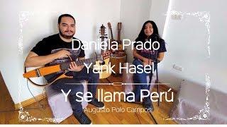 ¡Y se llama Perú! / Daniela Prado ft. Yank Hasel