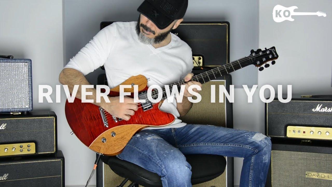 Yiruma – River Flows In You – Electric Guitar Cover by Kfir Ochaion