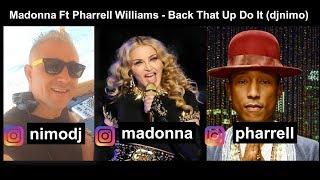 Madonna Ft Pharrell Williams - Back That Up Do It (djnimo)