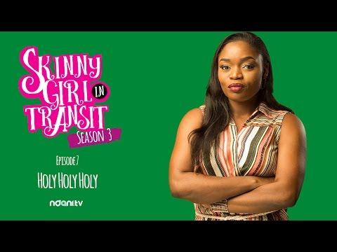 SKINNY GIRL IN TRANSIT S3E7 : HOLY HOLY HOLY