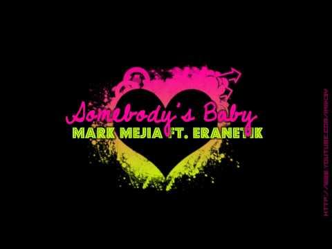 Mark Mejia ft Eranetik – Somebody's Baby Remix [HD]