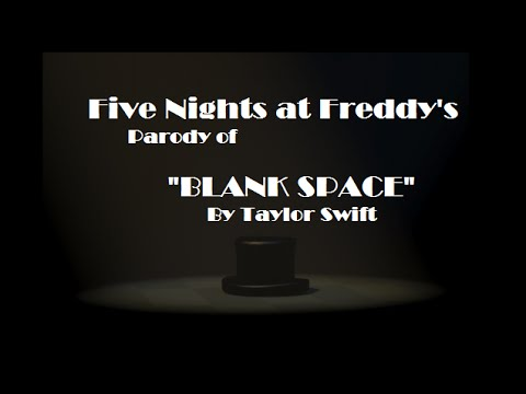 """Five Nights At Freddy's Parody of """"Blank Space"""" by Taylor Swift"""