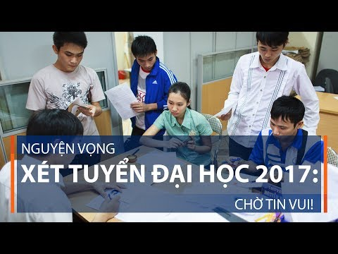 Nguyện vọng xét tuyển Đại học 2017: Chờ tin vui! | VTC1 - Thời lượng: 85 giây.