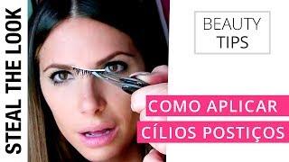 Como Aplicar Cílios Postiços | Steal The Look Beauty Tips