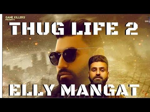 Thug Life 2 ( Yea Babby) I Elly Mangat | Game Changerz | Latest Punjabi Songs 2017 I Game Killerz