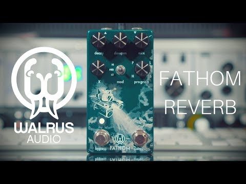 Walrus Audio | Fathom Reverb
