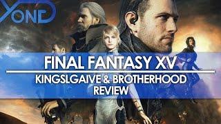 Final Fantasy XV - Kingsglaive & Brotherhood Review