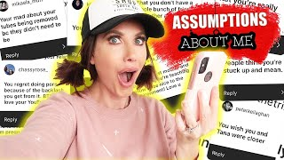AM I RICH? & DO I WISH TANA & I WERE CLOSER? ( ASSUMPTIONS ABOUT ME) by Channon Rose
