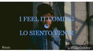 I feel it coming - The Weekend feat. Daft Punk (español e inglés) Video