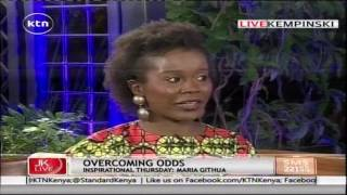 Jeff Koinange Live: Maria Githua's story of Overcoming Odds, 2nd June 2016 Part 3