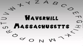 Haverhill (MA) United States  city photos : How to Say or Pronounce USA Cities — Haverhill, Massachusetts