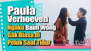 Video Paula Ngaku Baim Wong Gak Biasa di Peluk Saat Tidur MP3, 3GP, MP4, WEBM, AVI, FLV Desember 2018