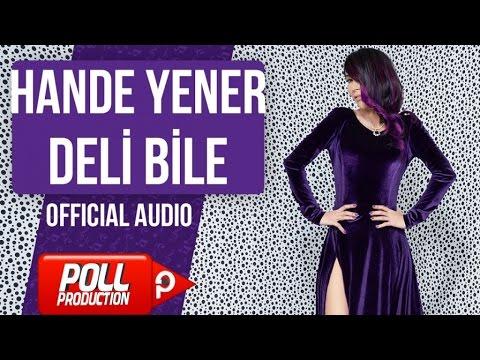 Hande Yener – Deli Bile