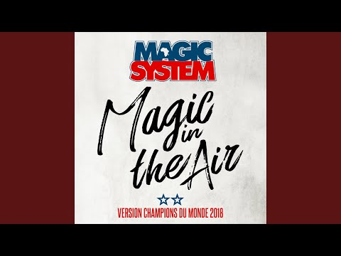 Magic In The Air (feat. Ahmed Chawki) (Version Champions Du Monde 2018)