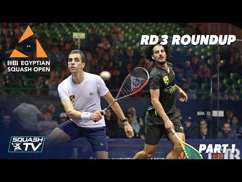 Squash: CIB Egyptian Open 2019 - Rd 3 Roundup [Pt.1]