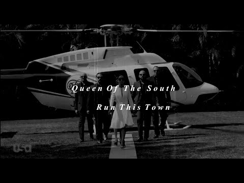 Queen Of The South  |  Run This Town