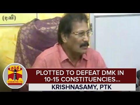 Plotted-to-defeat-DMK-in-10--15-Constituencies--Krishnasamy-PTK--Thanthi-TV