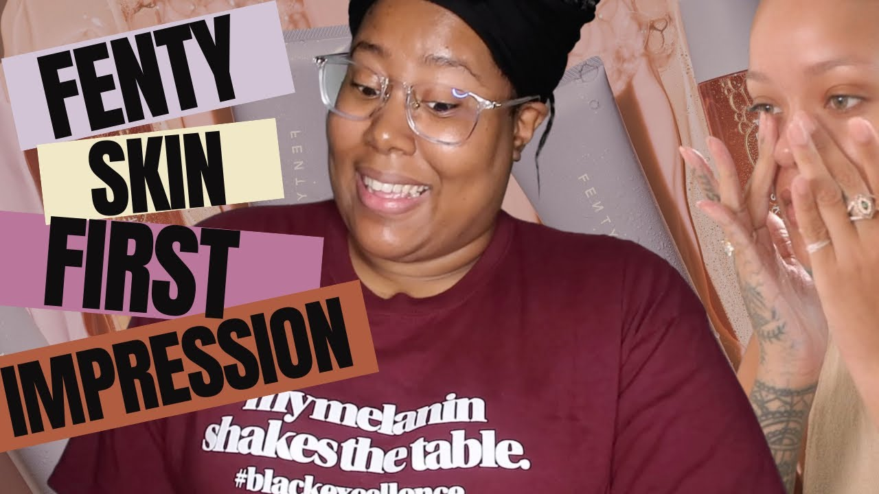 FENTY SKIN | FIRST IMPRESSION