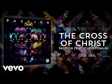 Lyric Video: Passion - The Cross Of Christ