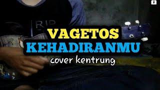 Download Vagetoz Kehadiranmu Cover Kentrung Lirik Dan Chord Ada