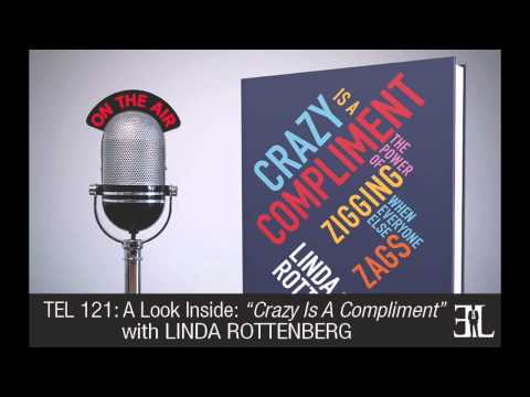 Crazy Is A Compliment by Linda Rottenberg TEL 121