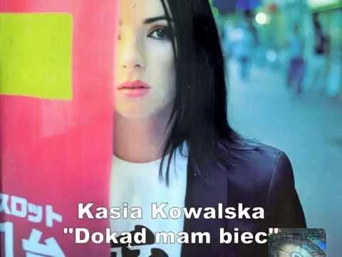 KASIA KOWALSKA - Dokąd mam biec (audio)