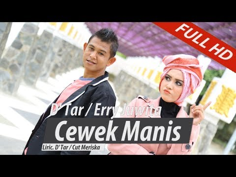 D'TAR FEAT ERY JUWITA. CEWEK MANIS. FULL HD VIDEO QUALITY