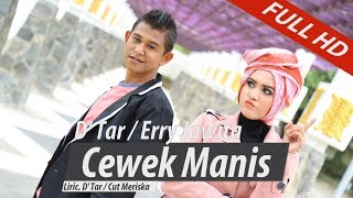Video D'TAR FEAT ERY JUWITA. CEWEK MANIS. FULL HD VIDEO QUALITY MP3, 3GP, MP4, WEBM, AVI, FLV Oktober 2018