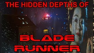The hidden depths of BLADE RUNNER