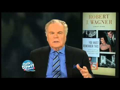 Talk of the Town Celebrities: Actor Robert Wagner Talks About His Book, 'You Must Remember This'